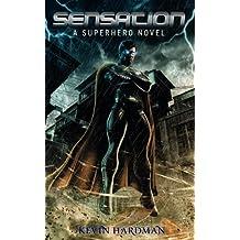 Sensation:  A Superhero Novel (Kid Sensation Book 1)