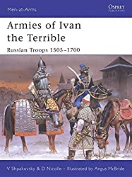 Armies of Ivan the Terrible: Russian Troops 1505-1700 (Men-at-Arms) by David Nicolle (2006-01-31)