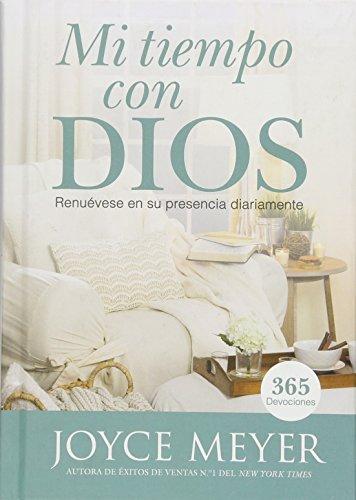 Mi Tiempo Con Dios: Renuévese En Su Presencia Diariamente por Joyce Meyer