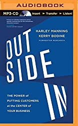Outside in: The Power of Putting Customers at the Center of Your Business by Harley Manning (2014-05-06)
