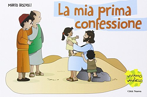 La mia prima confessione. Storia di una grande amicizia