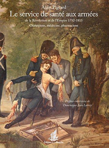 Le service de santé aux armées de la Révolution et de l'Empire (1792-1815) : Chirurgiens, médecins, pharmaciens