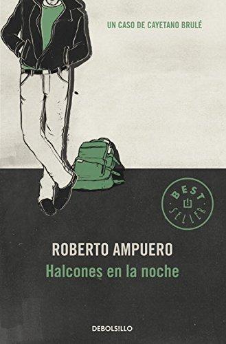 Halcones de la noche (Detective Cayetano Brulé 5) (BEST SELLER)