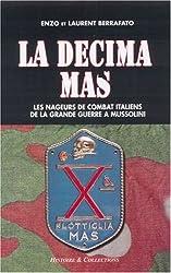 La Decima Mas : Les Nageurs de Combat italiens de la Grande Guerre à Mussolini