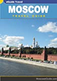 Moscow Travel Guide. Your eGuide to Moscow, Russia