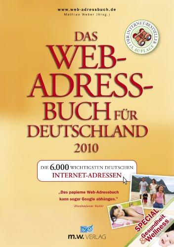 Web-adressbuch (Das Web-Adressbuch für Deutschland 2010: Die 6000 wichtigsten deutschen Internet-Adressen)