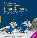 Neuer Schwung: Für alle, die die Freude am Skifahren (wieder) entdecken wollen
