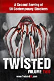 Twisted 50 volume 2: A second serving of 50 contemporary shockers (English Edition)