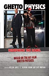 Ghetto Physics: Redefining The Game by E. Raymond Brown (2011-12-12)