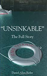 Unsinkable: The Full Story of RMS Titanic by Daniel Allen Butler (1998-03-01)