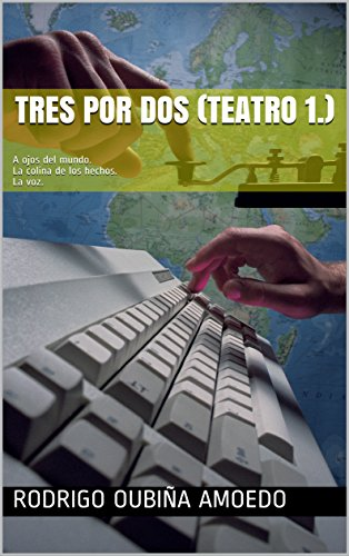 TRES POR DOS (Teatro 1.): A ojos del mundo. La colina de los hechos. La voz. (Spanish Edition)