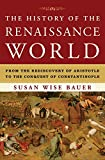 The History of the Renaissance World – From the Rediscovery of Aristotle to the Conquest of Constantinople