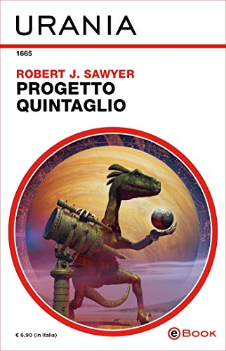 Progetto Quintaglio (Urania) di [Sawyer, Robert J.]