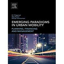 Emerging Paradigms in Urban Mobility: Planning, Financing and Management (English Edition)