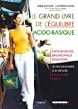 Le grand livre de l'équilibre acido-basique: Ostéoporose, spasmophilie, digestion… 20 programmes sur mesure pour votre santé ! (SANTE/FORME)