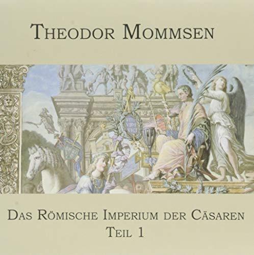 Das Römische Imperium der Cäsaren: Teil 1: Spanien, Gallien, Germanien, Britannien,