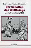 Der Schatten des Weltkriegs (Düsseldorfer Schriften zur neueren Landesgeschichte und zur Geschichte Nordrhein-Westfalens) - Gerd Krumeich