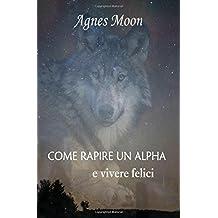 Come rapire un Alpha e vivere felici (I lupi di Stockton Town, Band 1)