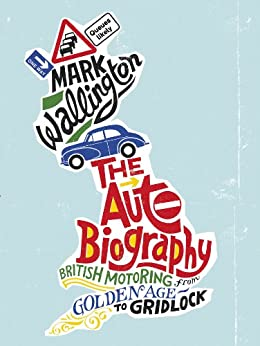 The Auto Biography by [Wallington, Mark]