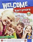Welcome to Kerrymore. Per la Scuola elementare. Con e-book. Con espansione online: 2