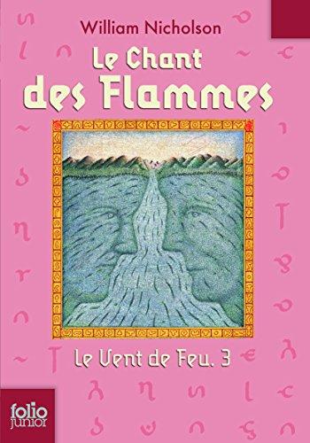 Le Vent de Feu, 3:Le Chant des Flammes