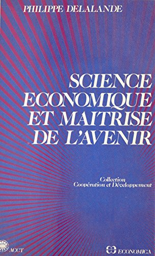 Science économique et maîtrise de l'avenir
