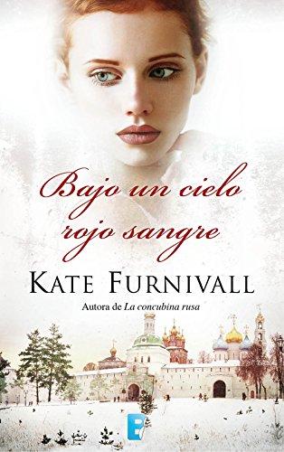 Bajo un cielo rojo sangre por KATE FURNIVALL