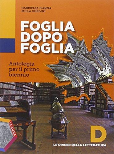 Foglia dopo foglia. Vol. D: Le origini della letteratura. Per le Scuole superiori. Con DVD-ROM. Con e-book. Con espansione online