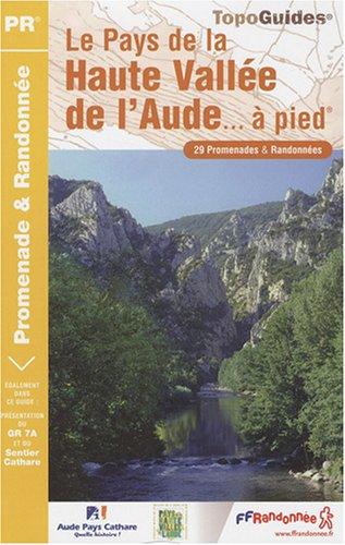 Le Pays de la Haute Vallée de l'Aude à pied : 29 Promenades et Randonnées