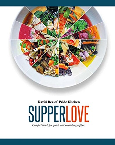 Supper Love: Comfort bowls for quick and nourishing suppers por David Bez