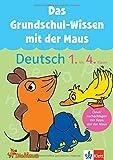 Die Maus: Das Grundschul-Wissen mit der Maus - Deutsch 1. bis 4. Klasse: Der komplette Lernstoff: Clever nachschlagen mit Tipps von der Maus (Üben mit der MAUS)