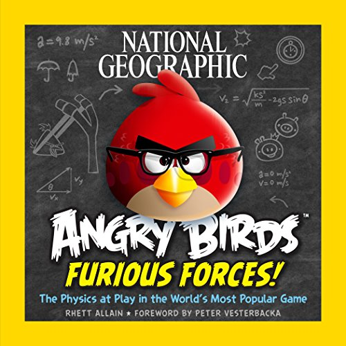 Angry Birds Furious Force: The Physics At Play In The World's Most Popular Game (Angry Birds )
