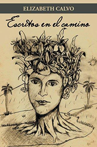 Escritos En El Camino por Elizabeth Calvo