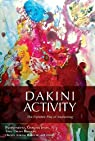 Dakini Activity : The Dynamic Play of Awakening par Padmasambhava