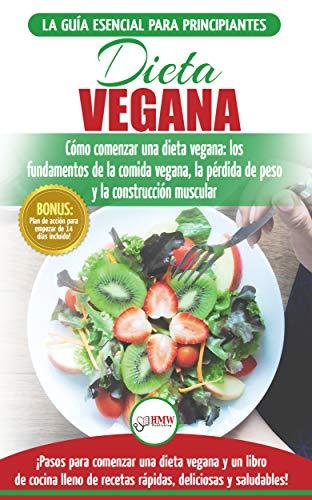 Dieta Vegana: Recetas para principiantes Guía de cocina - Cómo comenzar una dieta vegana - Conceptos básicos de la comida vegana (Libro en español / Vegan Diet Spanish Book) por Simone Jacobs