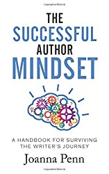 The Successful Author Mindset: A Handbook for Surviving the Writer's Journey (Books for Writers)