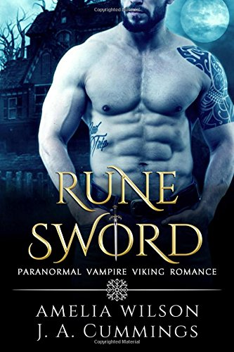 Rune Sword: Paranormal Vampire Viking Romance (Rune Series, Band 1) (Diaries Box Vampire Set)