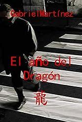 El año del Dragón (Spanish Edition)