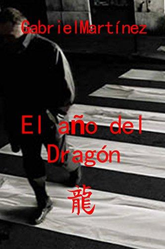 El año del Dragón por Gabriel Martínez