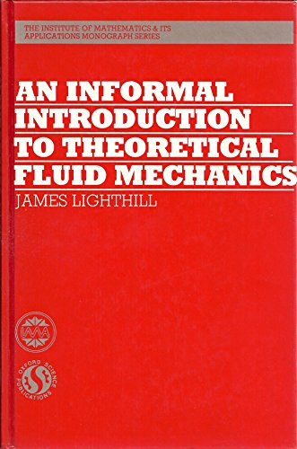 An Informal Introduction to Theoretical Fluid Mechanics (Institute of Mathematics & its Applications Monograph Series) por Sir James Lighthill