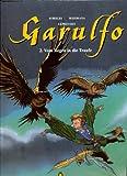 Garulfo Bd.2 : Vom Regen in die Traufe -