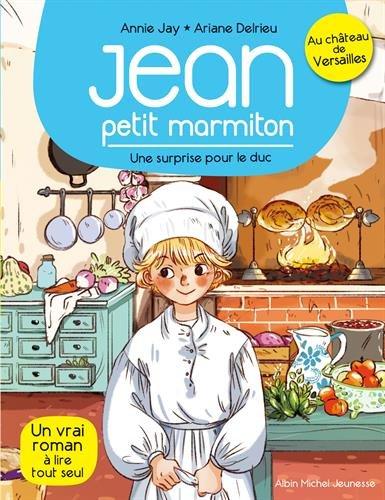 Une surprise pour le duc !: Jean, petit marmiton - tome 1