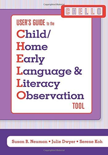 User's Guide to the Child/Home Early Language and Literacy Observation Tool (CHELLO) by Neuman Ed.D., Susan, Dwyer Ph.D., Julie, Koh M.A., Serene (2007) Paperback