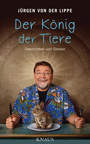 Buchseite und Rezensionen zu 'Der König der Tiere: Geschichten und Glossen' von Jürgen von der Lippe