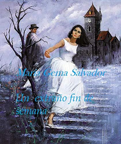 Un Extraño Fin De Semana por María Gema Salvador