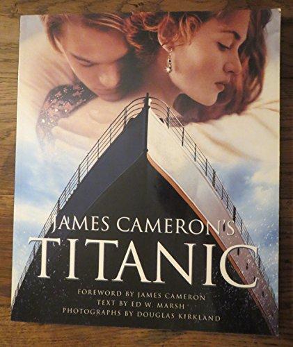 TITANIC. James Cameron, le livre du film par Ed Marsh