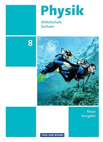 Physik - Ausgabe Volk und Wissen - Mittelschule Sachsen - Neue Ausgabe: 8. Schuljahr - Schülerbuch