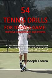 54 Tennis Drills for Today's Game: Improve Consistency and Power (English Edition)