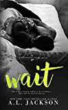 Wait (A Bleeding Stars Stand-Alone Novel)