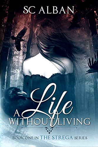 A Life Without Living (The STREGA Series Book 1) by [Alban, SC]